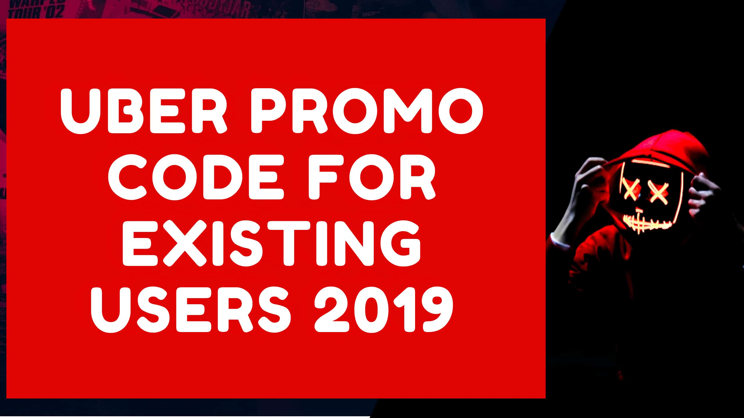 100% Exclusive: $50 Uber Promo Code For Existing Users - Aug 2019